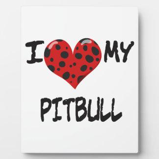 I love my Pitbull Plaques