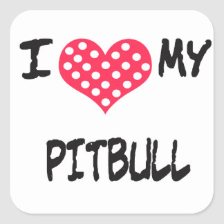 I love my Pitbull Square Sticker