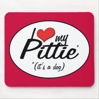 I Love My Pittie (It's a Dog) Mouse Pad