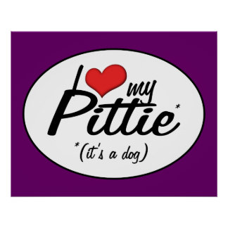 I Love My Pittie (It's a Dog) Poster