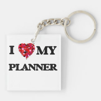 I love my Planner Double-Sided Square Acrylic Keychain