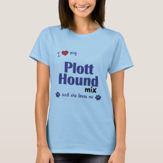 I Love My Plott Hound Mix (Female Dog) T-Shirt
