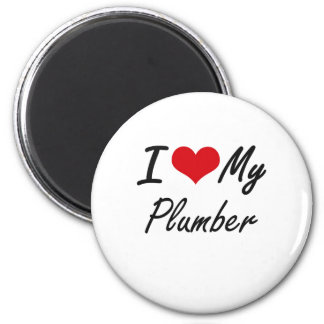 I love my Plumber 6 Cm Round Magnet