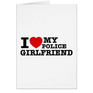 I love my Police girlfriend Greeting Cards