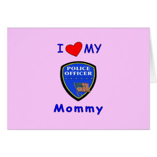 I Love My Police Mummy Note Card