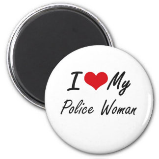 I love my Police Woman 6 Cm Round Magnet