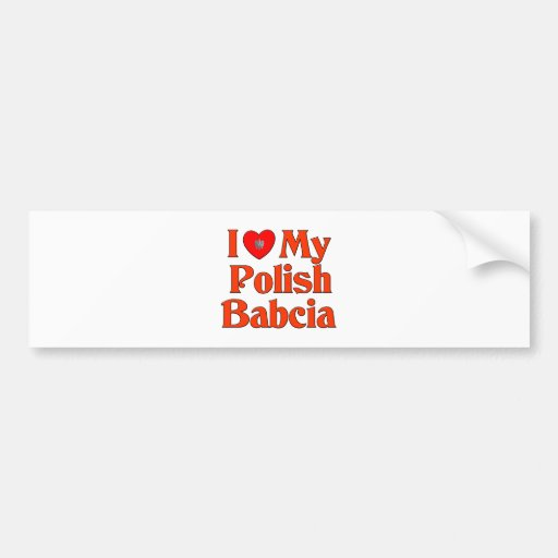 I Love My Polish Babcia (Grandmother) Bumper Stickers