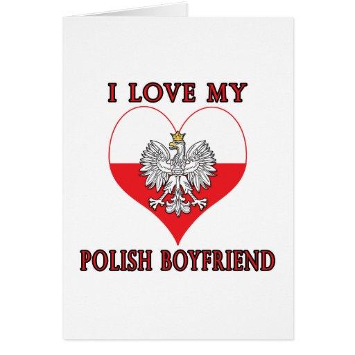 I Love My Polish Boyfriend Greeting Cards