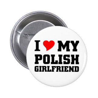 I Love my Polish Girlfriend 6 Cm Round Badge