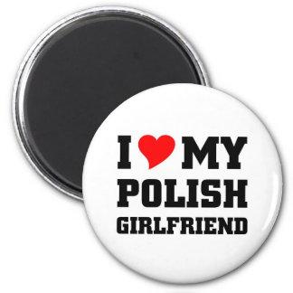 I love my polish girlfriend magnets