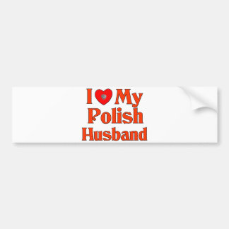 I Love My Polish Husband Bumper Sticker