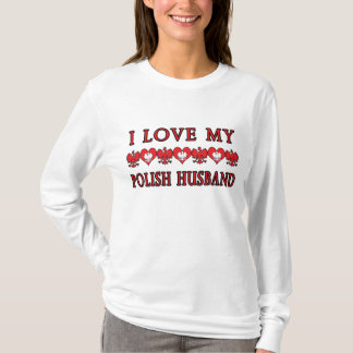 I Love My Polish Husband T-Shirt