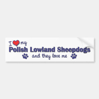 I Love My Polish Lowland Sheepdogs (Multiple Dogs) Bumper Sticker