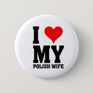 I love my Polish wife 6 Cm Round Badge