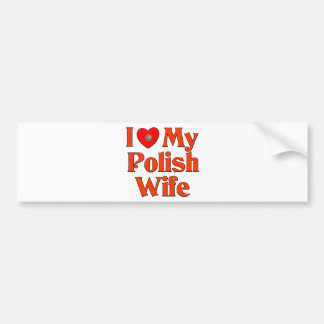 I Love My Polish Wife Bumper Sticker