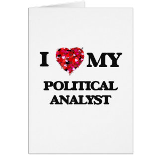 I love my Political Analyst Greeting Card
