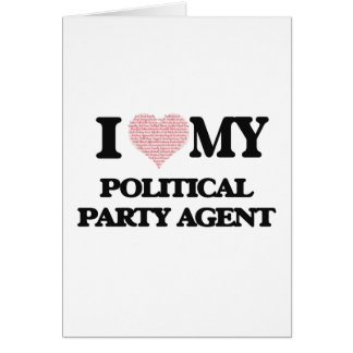 I love my Political Party Agent (Heart Made from W Greeting Card
