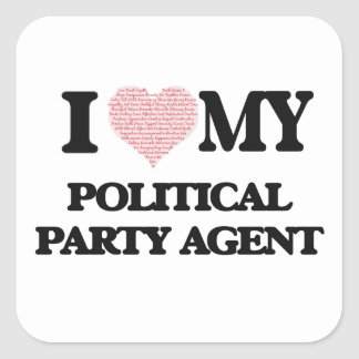 I love my Political Party Agent (Heart Made from W Square Sticker