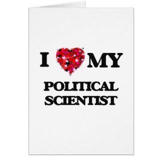 I love my Political Scientist Greeting Card