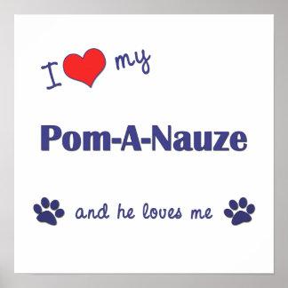 I Love My Pom-A-Nauze (Male Dog) Poster Print