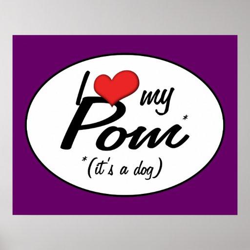 I Love My Pom (It's a Dog) Print