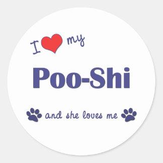 I Love My Poo-Shi (Female Dog) Round Sticker
