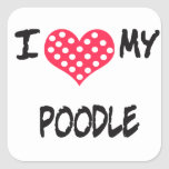 I love my Poodle Stickers