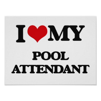 I love my Pool Attendant Print