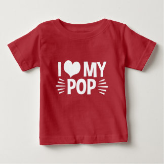 I Love My Pop Baby T-Shirt