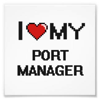 I love my Port Manager Art Photo