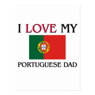 I Love My Portuguese Dad Postcard