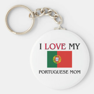 I Love My Portuguese Mom Key Ring