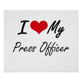 I love my Press Officer Poster