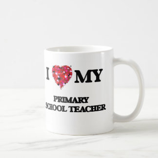I love my Primary School Teacher Coffee Mug