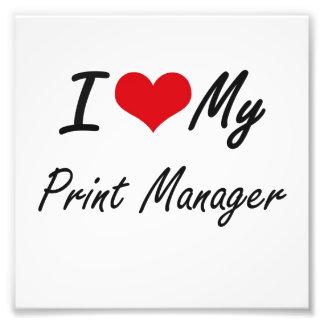 I love my Print Manager Art Photo