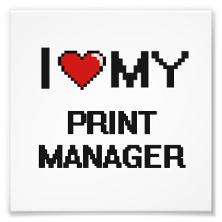 I love my Print Manager Photo Print