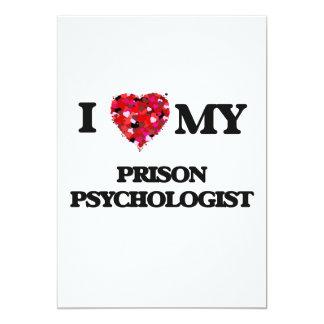 I love my Prison Psychologist 5x7 Paper Invitation Card