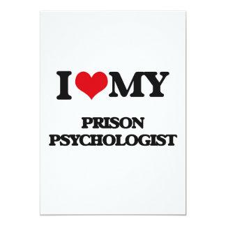 I love my Prison Psychologist 13 Cm X 18 Cm Invitation Card