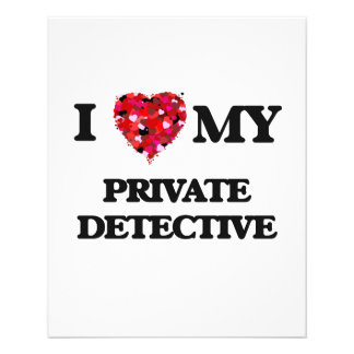 """I love my Private Detective 4.5"""" X 5.6"""" Flyer"""