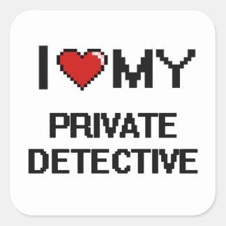 I love my Private Detective Square Sticker