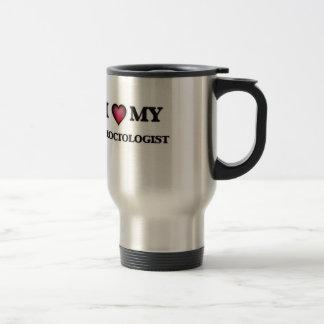 I love my Proctologist Travel Mug