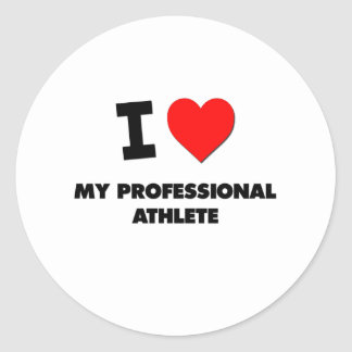 I love My Professional Athlete Round Sticker