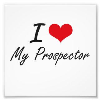 I Love My Prospector Photographic Print
