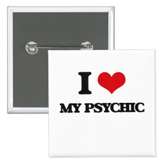 I Love My Psychic Pinback Buttons