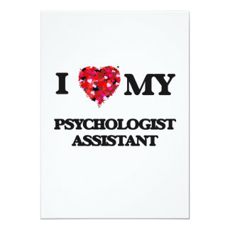 I love my Psychologist Assistant 5x7 Paper Invitation Card