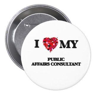 I love my Public Affairs Consultant 3 Inch Round Button