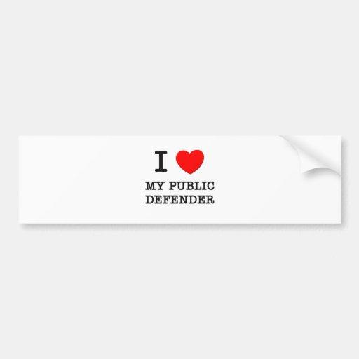 I Love My Public Defender Bumper Sticker