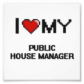 I love my Public House Manager Photo Print