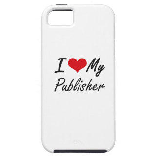 I love my Publisher iPhone 5 Cases