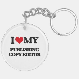 I love my Publishing Copy Editor Acrylic Key Chains
